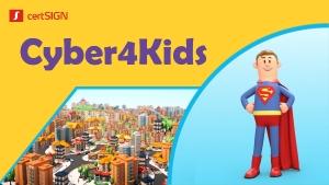 Igiena cibernetică se învață din copilarie! Cyber4Kids, campania certSIGN prin care Internetul devine mai prietenos pentru copii